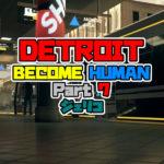 DETROIT: BECOME HUMAN をプレイしてみた! パート7 ジェリコ 【デトロイト】 攻略 PS4