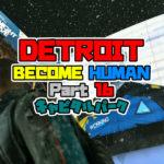 DETROIT: BECOME HUMAN をプレイしてみた! パート16 キャピタルパーク 【デトロイト】 攻略 PS4